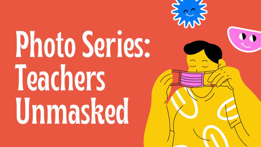 Photo Series: Teachers Unmasked
