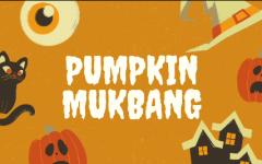 Pumpkin Mukbang